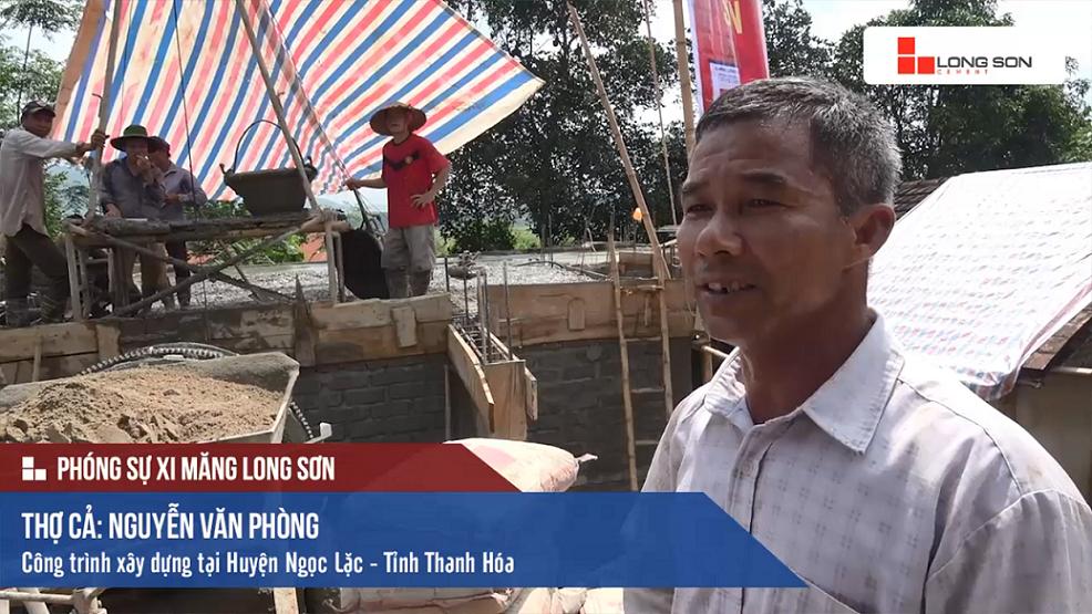 Phóng sự: Công trình sử dụng Xi măng Long Sơn tại Ngọc Lặc – Thanh Hóa 22/05/2017