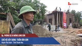 Phóng sự: Công trình sử dụng Xi măng Long Sơn tại Thanh Hóa 15/07/2017