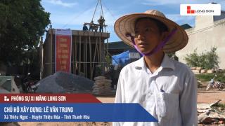 Phóng sự: Công trình sử dụng Xi măng Long Sơn tại Thanh Hóa 10/08/2017