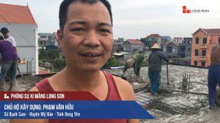 Phóng sự công trình sử dụng Xi măng Long Sơn tại Hưng Yên 13.07.2018