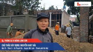 Phóng sự công trình sử dụng Xi măng Long Sơn tại Hà Nội 12.12.2018