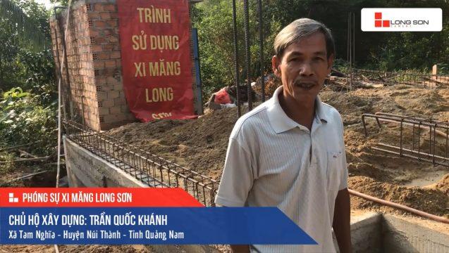 Phóng sự công trình sử dụng Xi măng Long Sơn tại Quảng Nam 18.03.2019