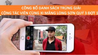 """Công bố danh sách các bạn trúng giải chương trình """"Cộng tác viên cùng Xi Măng Long Sơn"""" quý 3 đợt 1"""