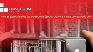"""Công bố danh sách trúng giải chương trình """"Cộng tác viên cùng Xi Măng Long Sơn"""" quý III đợt 3"""
