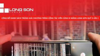 """Công bố danh sách trúng giải chương trình quay số trúng thưởng """"Cộng tác viên cùng Xi Măng Long Sơn"""" quý 3 đợt 2"""