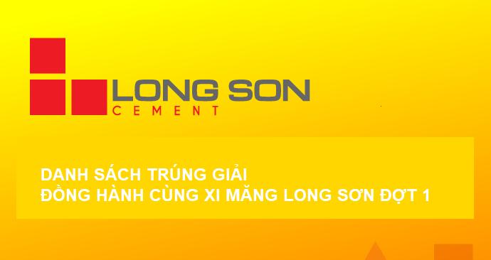 """Công bố danh sách trúng giải chương trình """"Đồng hành cùng Xi Măng Long Sơn"""" Đợt 1 lần 1"""