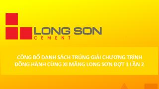 """Công bố danh sách trúng giải chương trình """"Đồng hành cùng Xi Măng Long Sơn"""" Đợt 1 lần 2"""