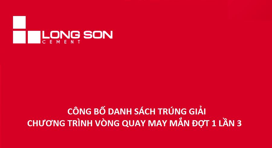 """Công bố danh sách trúng giải vòng quay may mắn """"Đồng hành cùng Xi Măng Long Sơn"""" đợt 1 lần 3"""