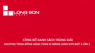 """Công bố danh sách trúng giải chương trình quay số trúng thưởng """"Đồng hành cùng Xi Măng Long Sơn"""" Đợt 2 lần 1″"""