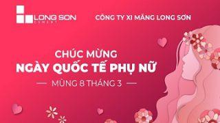 Công ty Xi măng Long Sơn – Chúc mừng ngày Quốc tế phụ nữ 08/3.