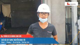 Phóng sự công trình sử dụng Xi măng Long Sơn tại Bạc Liêu 17.04.2021