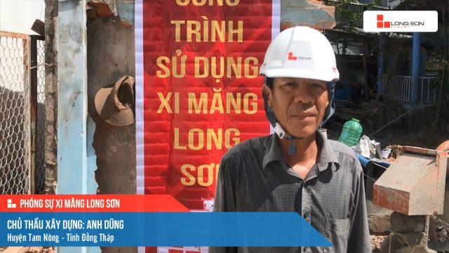 Phóng sự công trình sử dụng Xi măng Long Sơn tại Đồng Tháp 18.06.2021