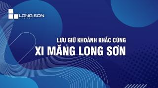 """Chương trình cuộc thi ảnh đẹp """"Lưu giữ khoảnh khắc cùng Xi Măng Long Sơn"""""""