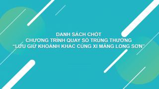 """Danh sách chốt chương trình quay số trúng thưởng """"Lưu giữ khoảnh khắc cùng Xi Măng Long Sơn"""""""